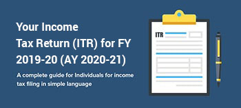 Your Income Tax Return (ITR) for FY 2019-20 (AY 2020-21)